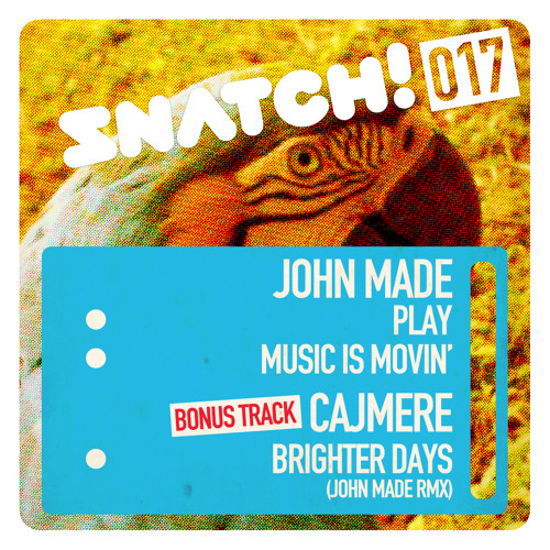03. John Made - Music Is Movin' (Snatch! Records)