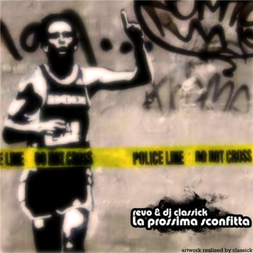 Revo (aka Raeffo) - La Prossima Sconfitta (prod. by Dj Classick)