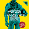 Tom Wax - It's Our Future (Tube & Berger Remix)