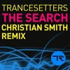 Trancesetters - The Search (Christian Smith's Tronic Treatment Remix)