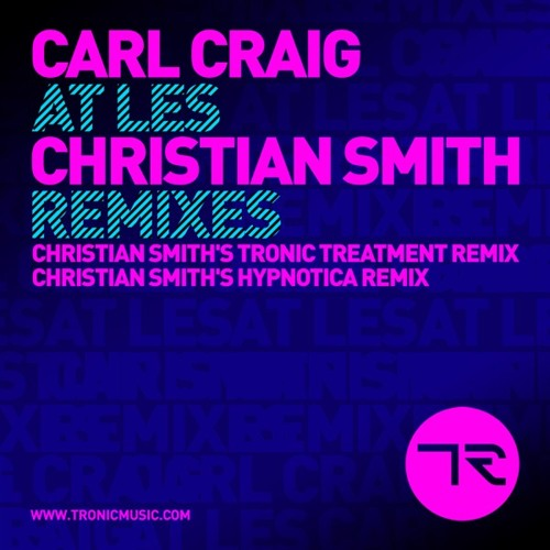 Carl Craig - At Les (Christian Smith's Tronic Treatment Remix)