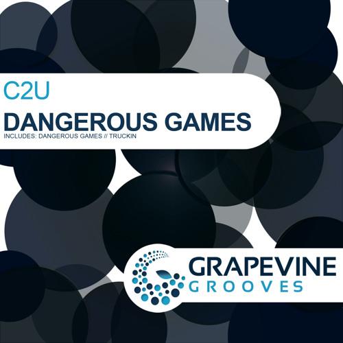 C2U - Dangerous Games EP - OUT NOW