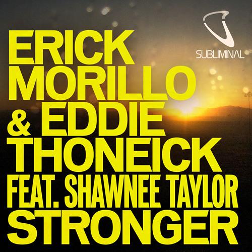 "Erick Morillo & Eddie Thoneick ""Stronger"""