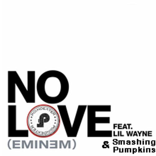 Eminem Ft. Lil Wayne & Smashing Pumpkins - No Love (Pdex Rmx)
