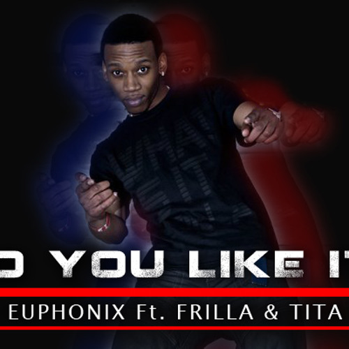 The Euphonix & Frilla ft Tita Lau - Do You Like it - SAMPLE
