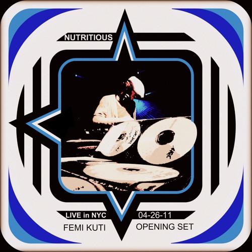 Nutritious // Femi Kuti Opening Set // 04-26-11