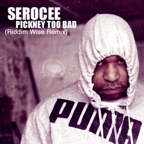 Serocee & Poirier - Pickney Too Bad (Riddim Wise Remix)
