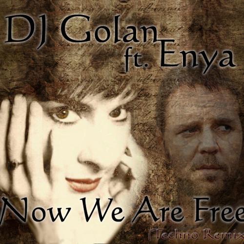 DJ Golan ft. Enya - Now We Are Free (Techno Remix) (RADIO EDIT)