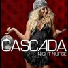 Cascada Night Nurse 2011