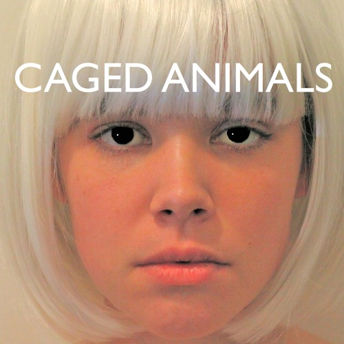 Caged Animals - Girls On Medication Remixes