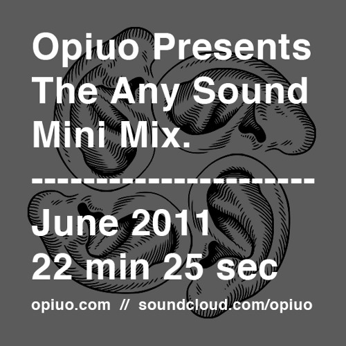 Opiuo - The Any Sound Mini Mix - June 2011