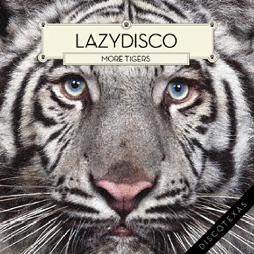 Lazydisco - More Tigers (MODE Remix)