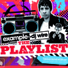 Example & DJ Wire Present The Playlist - Minimix