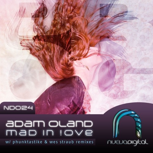 Adam Oland - Mad in !ove (Wes Straub Remix)