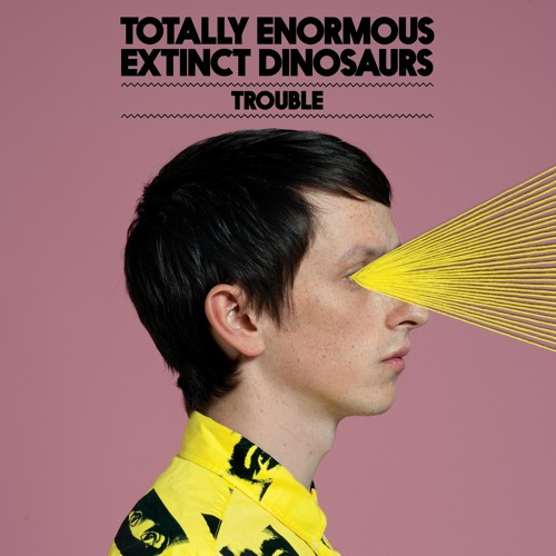 Totally Enormous Extinct Dinosaurs - Trouble ( Jamie Jones remix)