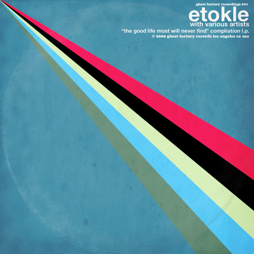 etokle - The Good Life Most Will Never Find