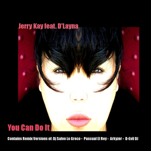 Jerry Kay feat D'Layna - You Can Do It