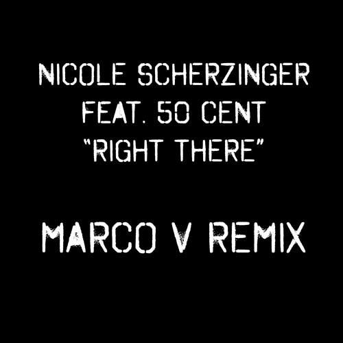 Nicole Scherzinger Feat 50 Cent - Right There  - (Marco V remix)