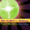 DR. ALBAN vs HADDAWAY-I love the 90's (DJ Gio vs D@ny85DJ Radio Edit)