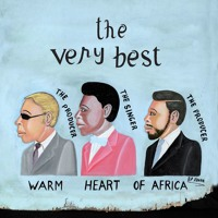 The Very Best - Warm Heart of Africa (Ft Ezra Koenig of Vampire Weekend)