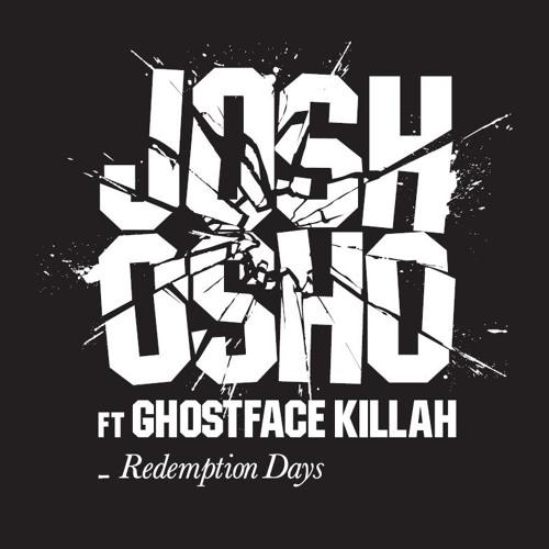 Josh Osho ft Ghostface Killah - Redemption Days (Mensah Remix)