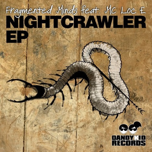 Nightcrawlers ft. MC Loc-E - Fragmented Minds (Rabotik Remix)