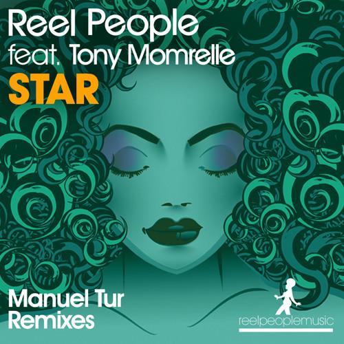 Reel People feat. Tony Momrelle - Star (Manuel Tur Remix)