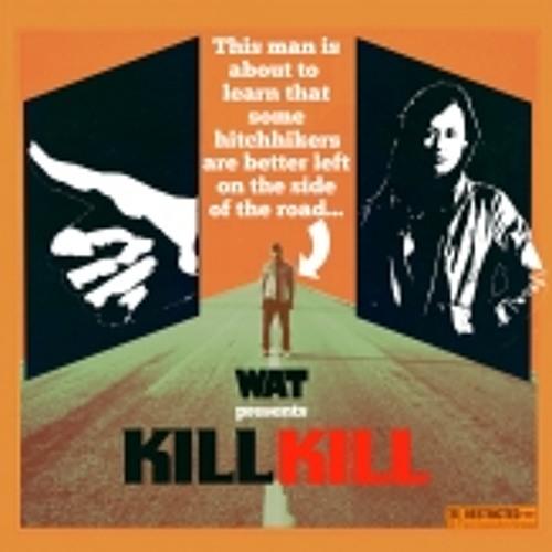 WAT - Kill kill (Dilemn Remix)