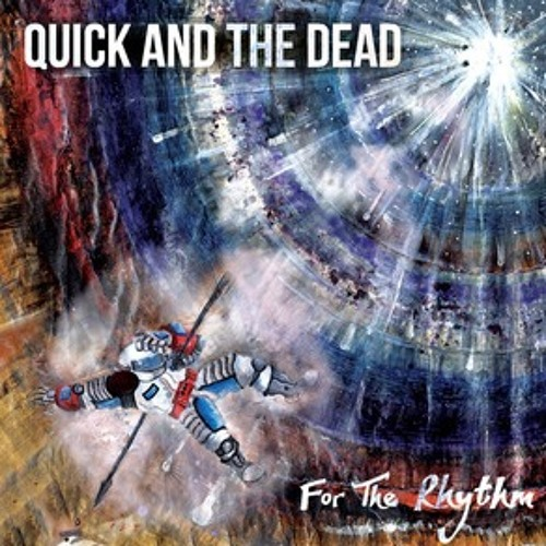 Quick and the Dead - For The Rhythm