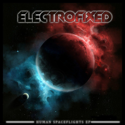 03. Electrofixed - Human Spaceflights (Original Mix) [Noise Planet Records]