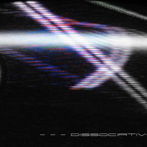 Dissociative - 10 - This Vessel - Part 2