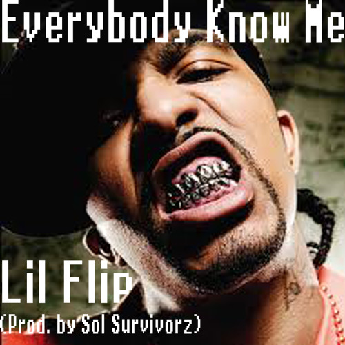 Everybody Know Me - Lil Flip (Snippet)