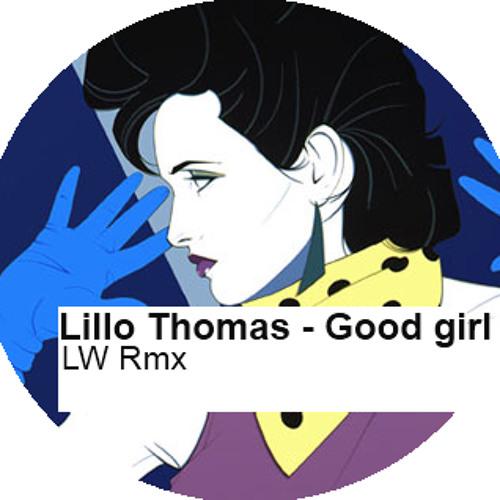 Lillo Thomas - Good girl (LW Rmx)