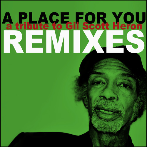 A Place for You (GIL SCOTT HERON TRIBUTE) (MdCL remix)