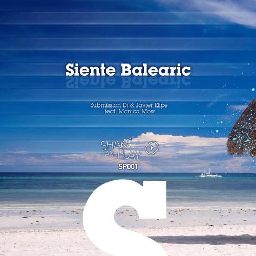 Submission DJ & Javier Elipe ft. Monica Moss - Siente Balearic- (Victor Magan & Francesc Sentis Remix)