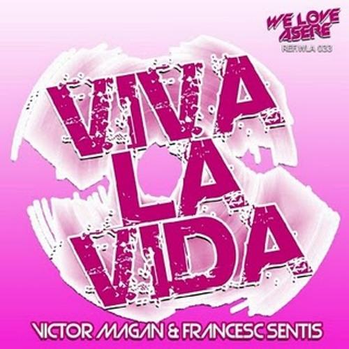 Victor Magan & Francesc Sentis - Viva La Vida