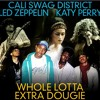 DJ Lobsterdust - Whole Lotta Dougie (Cali Swag District,Led Zeppelin,Katy Perry)