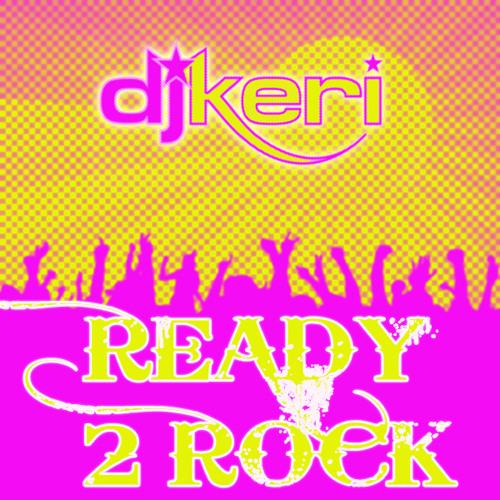 DJ KERI - READY 2 ROCK!