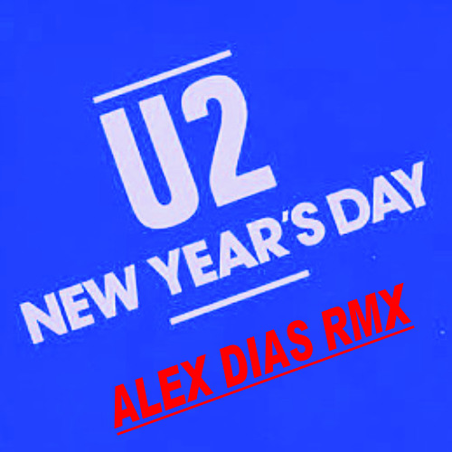 U2 - New Years Day (Alex Dias Remix) FREE DOWNLOAD!!!