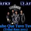 Los Titanes De Durango-Tubo Que Tuvo Tuvo (Tribal Rmx 2011) Dj Junior
