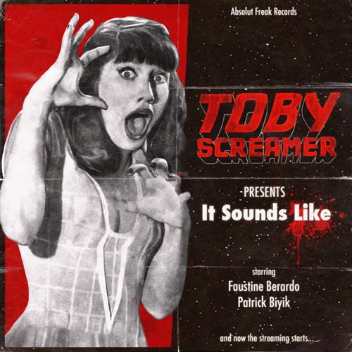 ToBy Screamer - It Sounds Like EP