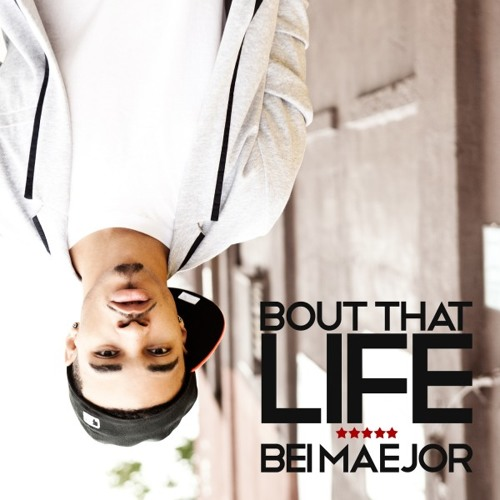 bei maejor bout that life