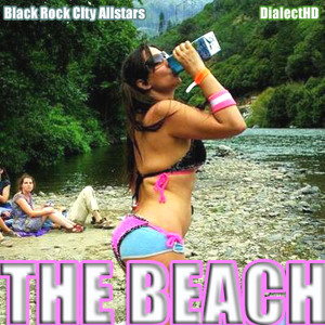 The Beach by Black Rock City Allstars (DialectHD, Gil-T, Metaphysical Remix)