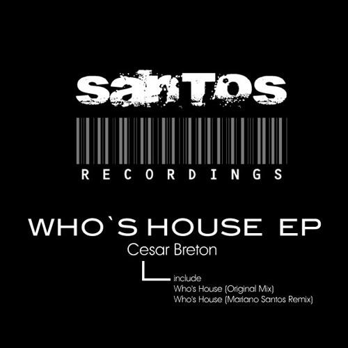 Cesar Breton - Who's House (Original Mix)