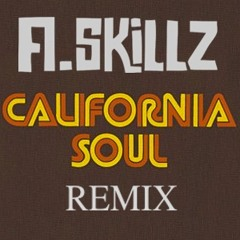 California soul (A.Skillz Remix)