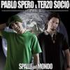Pablo Spero e Terzo Socio - Spalle al mondo FEAT D-X Ronin (Prod. AKA-X) (2011)