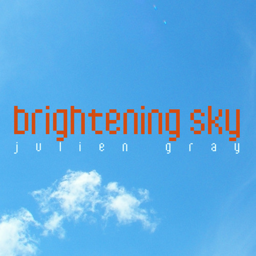 Julien Gray - Brightening sky