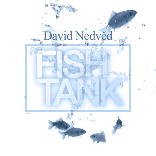 David Nedved - Fishtank (Original Mix)