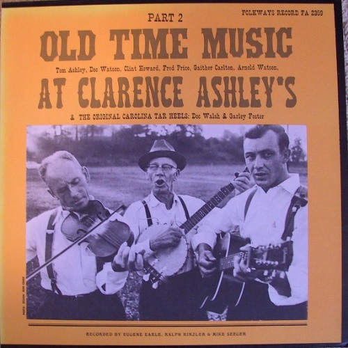 Old Time Music At Clarence Ashleys Part 2 - Various Artists - Side A