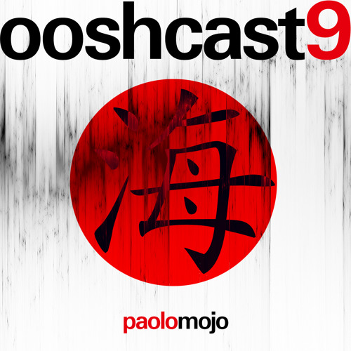 Paolo Mojo - Ooshcast 009 June 2011 (Download)